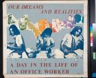 Our Dreams And Realities: A Day in the Life of an Office Worker