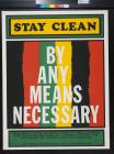 Stay Clean By Any Means Necessary