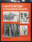 Labor in an age of industrial growth