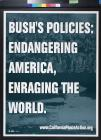 Bush's Policies: Endangering America, Endangering the World