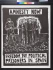 Amnesty Now! Freedom For Political Prisoners in Spain
