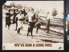 We've Run a Long Way