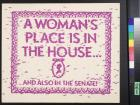 A women's place is in the house...
