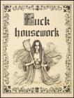 Fuck Housework