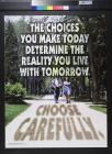 The Choices you make today determine the reality you live in tomorrow.