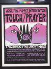 Wise Fool Puppet Intervention Presents Touch/Prayer
