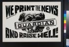 We Print the News and Raise Hell