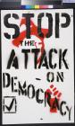 Stop The Attack On Democracy