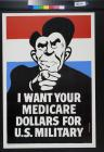 I Want Your Medicare Dollars For U.S. Military