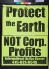 Protect the Earth Not Corp. [corporate] Profits