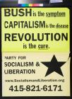 Bush is the Symptom, Capitalism is the Disease