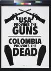 USA Provides the Guns Colombia Provides the Dead