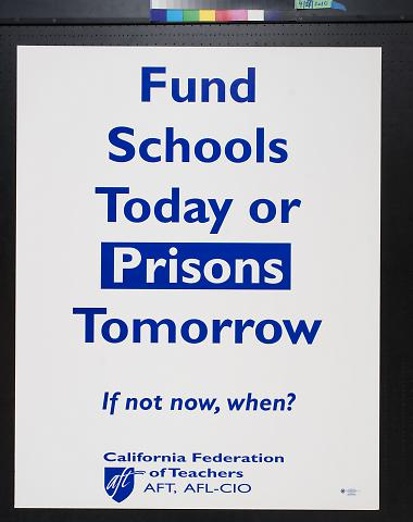 Fund Schools Today or Prisons Tomorrow