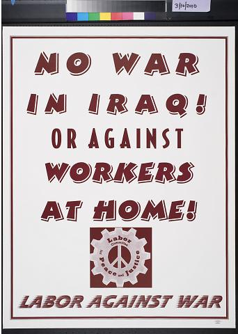 No War in Iraq! Or Against Workers at Home!