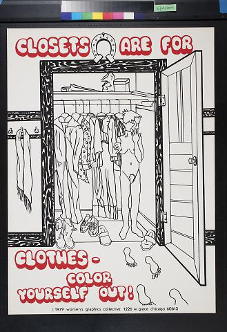 Closets are for clothes-color yourself out!