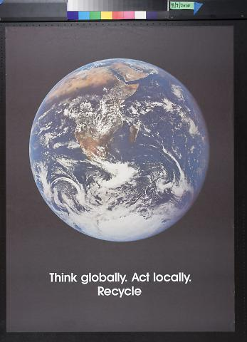 Think Globally. Act locally. Recycle