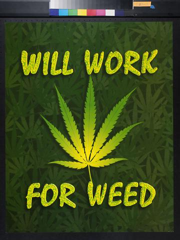 Will Work for Weed